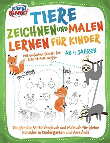 Tiere zeichnen und malen lernen für Kinder ab 4 Jahren - Mit einfachen Schritt für Schritt Anleitungen: Das geniale A4-Zeichenbuch und Malbuch für kleine Künstler in Kindergarten und Vorschule