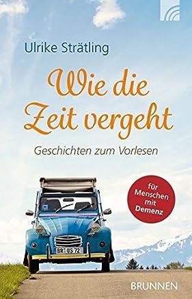 free online ++Wie die Zeit vergeht Geschichten zu Vorlesen Aufkleber für enschen it Deenz by Ulrike Strätling|PDF|READ Online|Google Drive|Epub
