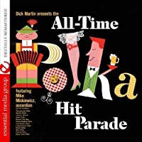 Dick Martin Presents the All-Time Polka Hit Parade