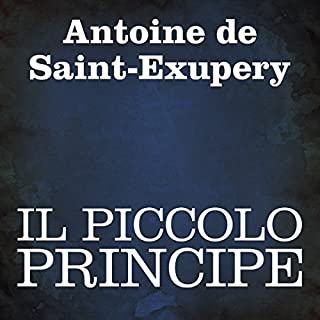 Il Piccolo Principe [The Little Prince]                   By:                                                                                                                                 Antoine de Saint-Exupery                               Narrated by:                                                                                                                                 Silvia Cecchini                      Length: 1 hr and 41 mins     29 ratings     Overall 4.7