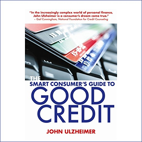 The Smart Consumer's Guide to Good Credit audiobook cover art