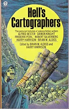 Hell's Cartographers - Some Personal Histories of Science Fiction Writers