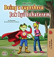 Being a Superhero (English Polish Bilingual Book for Children) (English Polish Bilingual Collection)
