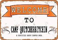 キャンプQuitcherbitchin金属ビンテージティンサインへようこそカフェコーヒーバーレストランパブマン洞窟装飾用の壁の装飾のインチ
