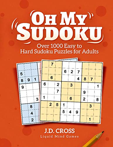 Oh My Sudoku! Over 1000 Easy to Hard Sudoku Puzzles: Sudoku Puzzles for Adults