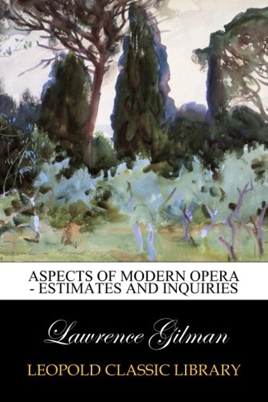 真珠のような自動化症候群Aspects of Modern Opera - Estimates and Inquiries