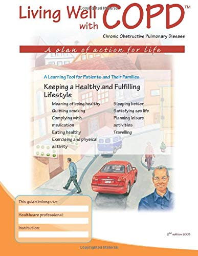 Keeping a Healthy and Fulfilling Lifestyle: A Learning Tool for Patients and Their Families (Living Well with COPD)