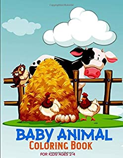 Baby Animal Coloring Book: Animals Coloring Book For Kids Ages 2-4 Features 26 Adorable Cute Animals To Color In & Draw | ...