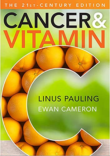 Cancer and Vitamin C: A Discussion of the Nature, Causes, Prevention, and Treatment of Cancer with Special Reference to the Value of Vitamin C (Ebook PDF) (English Edition)