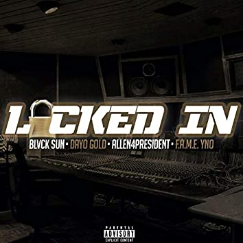 Locked In (feat. Dayo Gold, Allen4President & F.A.M.E YNO)