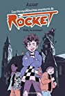 Les incroyablissimes aventures de Rocket, tome 1 : Holà, la sixième ! par Amerikat