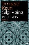 Gilgi - eine von uns: Roman