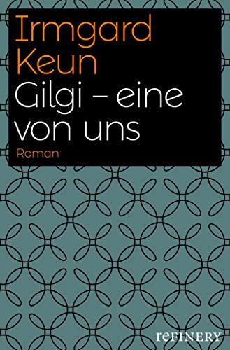 Gilgi - eine von uns: Roman (German Edition)