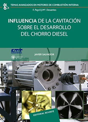 Influencia de la cavitación sobre el desarrollo del chorro Diesel (Temas Avanzados en Motores de Combustión Interna nº 10)