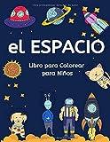 El Espacio: Libro para Colorear para Niños   50 Ilustraciones Originales  Cuaderno para Pintar Planetas, Robots, Astronautas, Marcianos, Ovnis y ¡Mucho más!   La más Divertida Aventura Espacial.