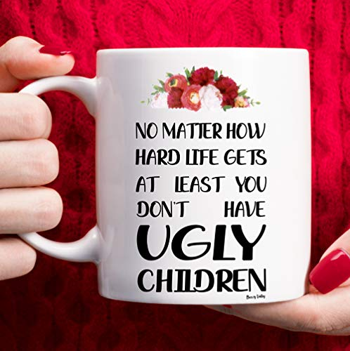Mothers Day Gifts Mom Coffee Mug, Best Mom Gifts Ideas - Birthday Gifts for Mom from Daughter Son, No Matter How Hard Life Gets At Least You Don't Have Ugly Children Mom Mug -11oz, White