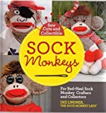 Sew Cute and Collectible Sock Monkeys: For Red-Heel Sock Monkey Crafters and Collectors