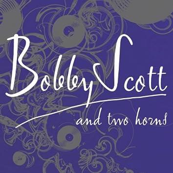 Bobby Scott And 2 Horns