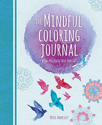 The Mindful Coloring Journal: Bring Positivity into Your Life