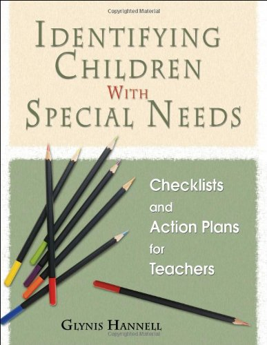 Compare Textbook Prices for Identifying Children With Special Needs: Checklists and Action Plans for Teachers First Edition ISBN 9781412915953 by Hannell, Glynis