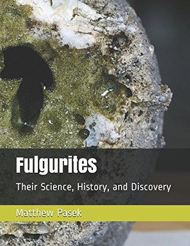 Fulgurites: Their Science, History, and Discovery