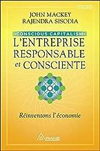 L'entreprise responsable et consciente - Conscious Capitalism - Réinventons l'économie