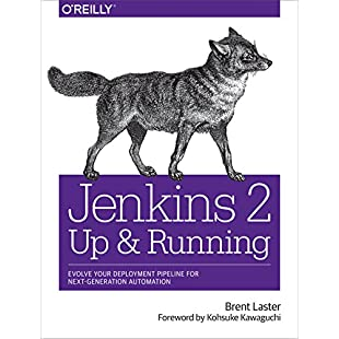 Jenkins 2 Up and Running Evolve Your Deployment Pipeline for Next Generation Automation