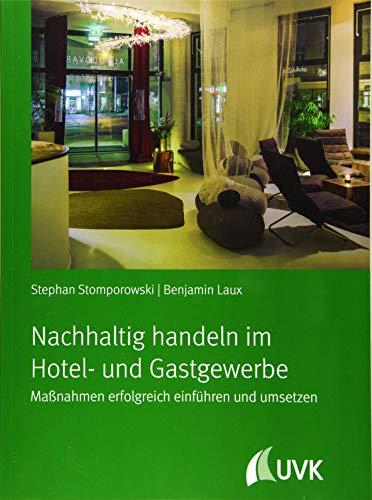 Nachhaltig handeln im Hotel- und Gastgewerbe: Maßnahmen erfolgreich einführen und umsetzen