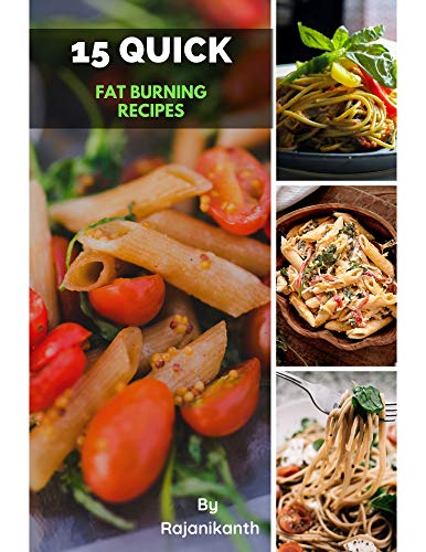 Fat Burning Recipes: 15 Fat Burning Recipes