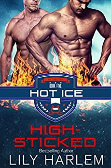 High-Sticked: Hockey Sports Sexy Romance (Gay. First Time. Standalone Read) (Hot Ice Book 5) by [Lily Harlem]