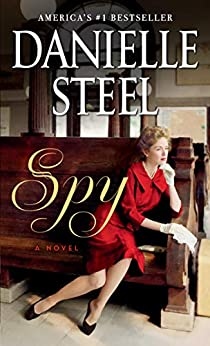 Spy: A Novel by [Danielle Steel]