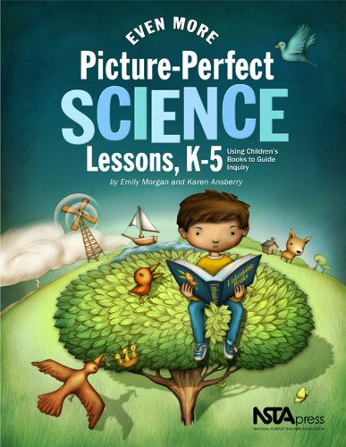 Even More Picture Perfect Science Lessons Using Childrens Books To Guide Inquiry K 5 Pb186x3