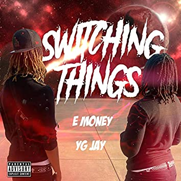Switching Things (feat. YG Jay)