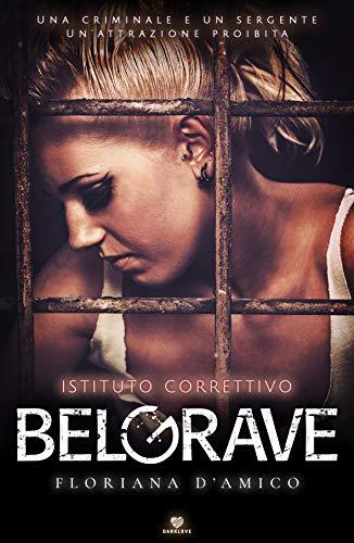 BelGrave: Istituto correttivo (Part 1) - (Collana Darklove)