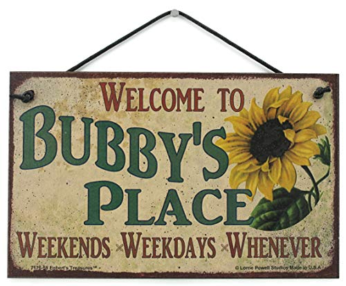 5x8 Vintage Style Sign with Sunflower Saying,'Welcome to BUBBY'S PLACE Weekends, Weekdays, Whenever' Decorative Fun Universal Household Signs from Egbert's Treasures