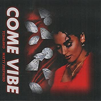 Come Vibe (feat. Watty Zhepherd)