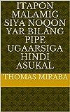 itapon malamig siya noqon yar bilang pipe ugaarsiga hindi asukal (Italian Edition)