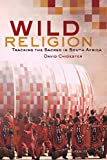 Wild Religion: Tracking the Sacred in South Africa