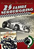 25 Jahre Nürburgring - Die Geschichte der weltberühmten Rennstrecke