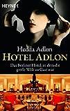 Hotel Adlon: Das Berliner Hotel, in dem die große Welt zu Gast war: 5489