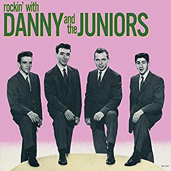 Rockin' With Danny And The Juniors (Expanded Edition)
