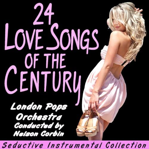 The London Pops Orchestra & Conducted by Nelson Corbin