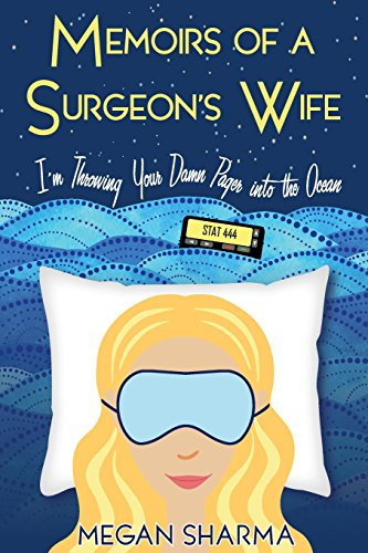 Memoirs of a Surgeon's Wife: I'm Throwing Your Damn Pager into the Ocean