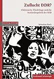 Zufluchtsort DDR?: Chilenische Flüchtlinge und die Ausländerpolitik der SED (Sammlung Schöningh zur Geschichte und Gegenwart)