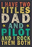 I Have Two Titles Dad and Pilot and I Rock Them Both: Funny Vintage Pilot Gift Monthly Planner