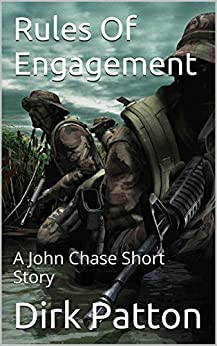 Rules Of Engagement: A John Chase Short Story (V Plague) by [Dirk Patton]