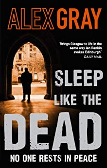 Sleep Like The Dead: Book 8 in the million-copy bestselling crime series (Detective Lorimer Series) by [Alex Gray]
