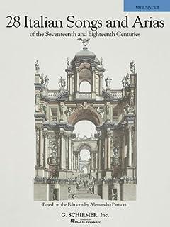 28 Italian Songs and Arias (Medium Voice): Of the 17th & 18th Centuries