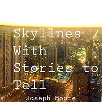 Skylines with Stories to Tell