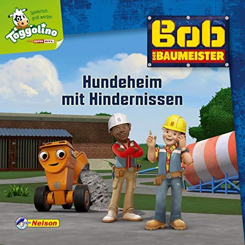 Maxi-Mini 40: Bob der Baumeister: Hundeheim mit Hindernissen (Nelson Maxi-Mini)